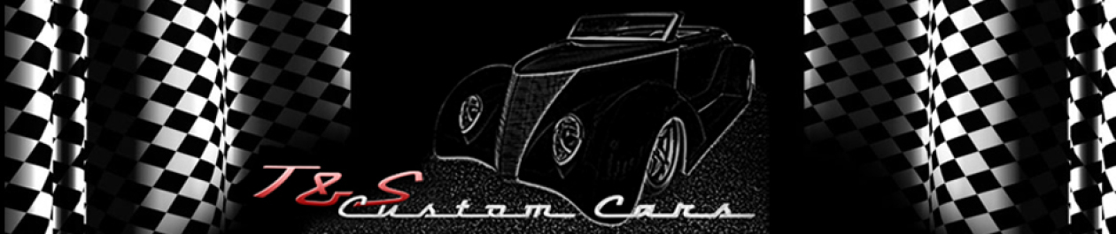 T&S Custom Cars Build Blog